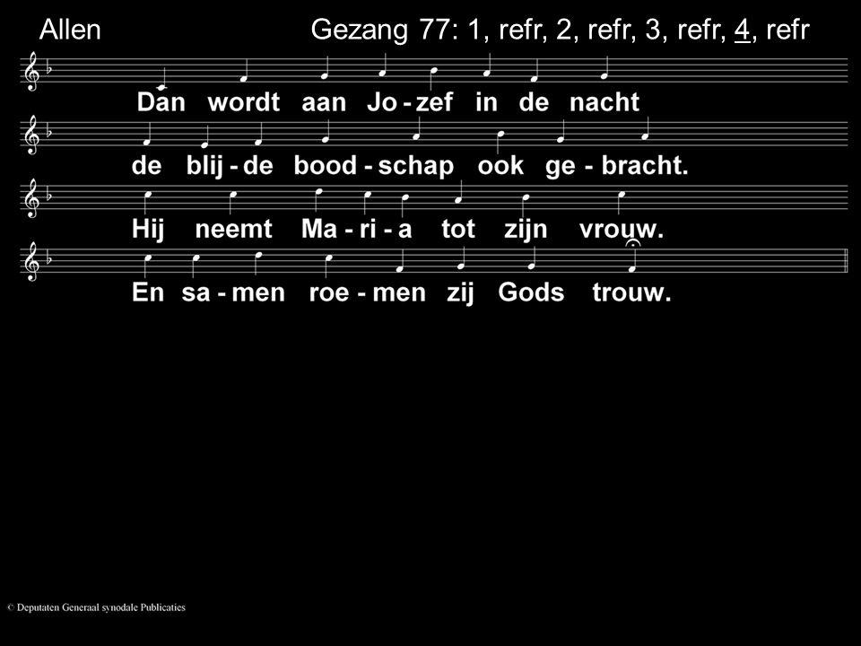 Gezang 77: 1, refr, 2, refr, 3, refr, 4, refr