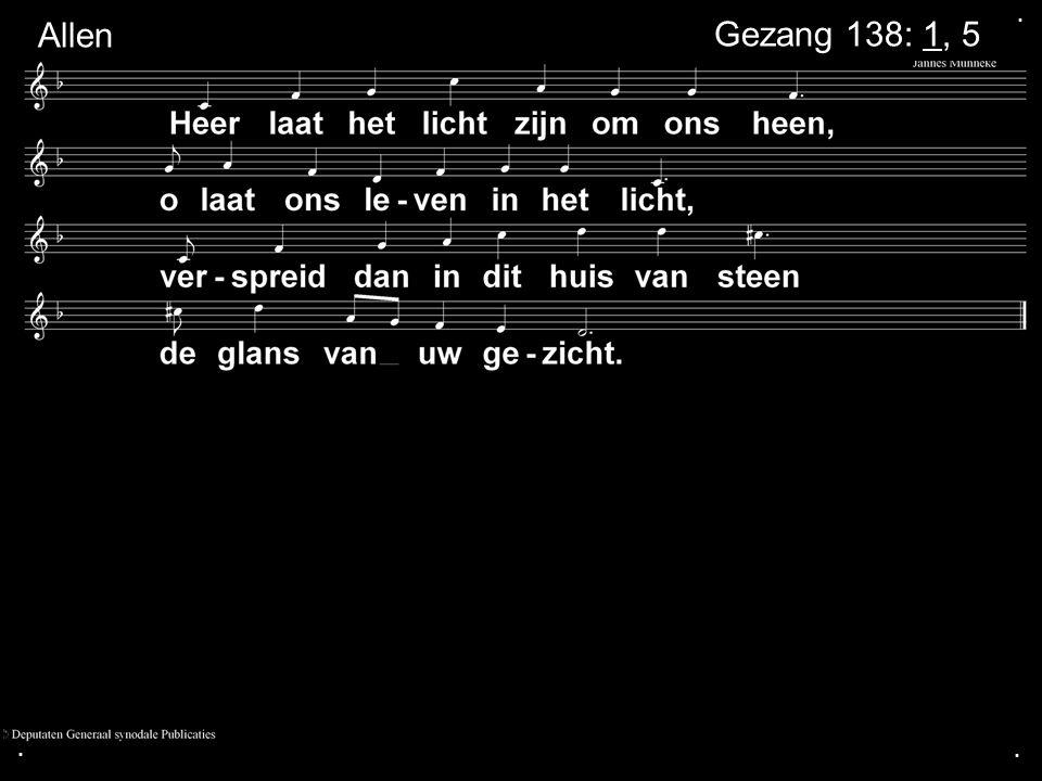 . Allen Gezang 138: 1, 5 . .