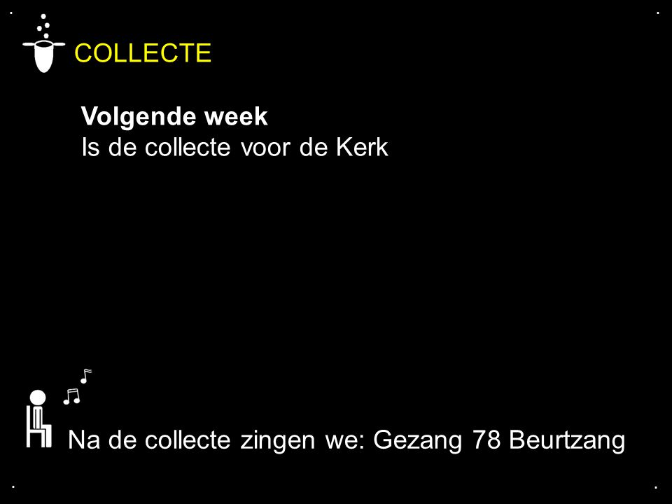 COLLECTE Volgende week Is de collecte voor de Kerk
