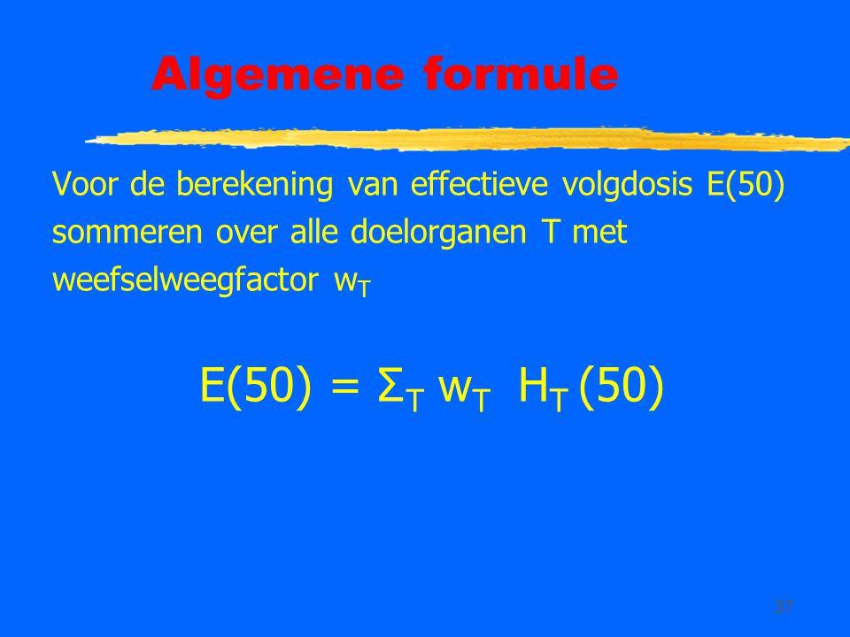 Algemene formule E(50) = ΣT wT HT (50)