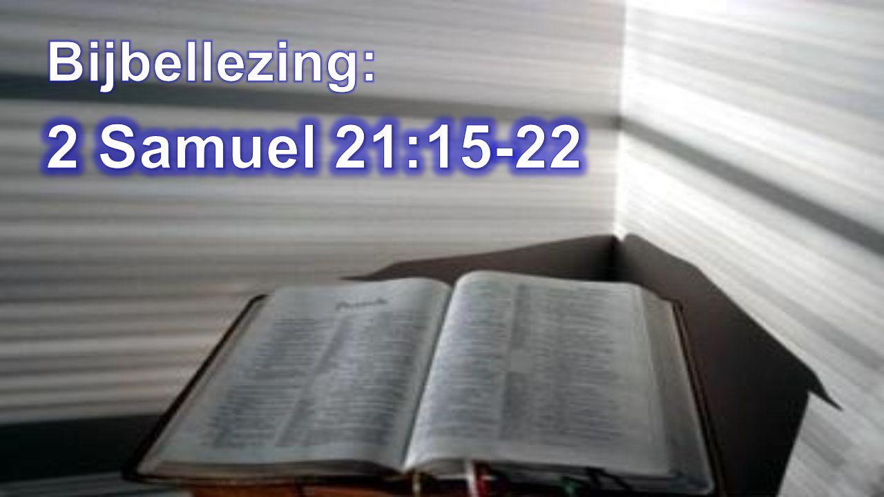 Bijbellezing: 2 Samuel 21:15-22