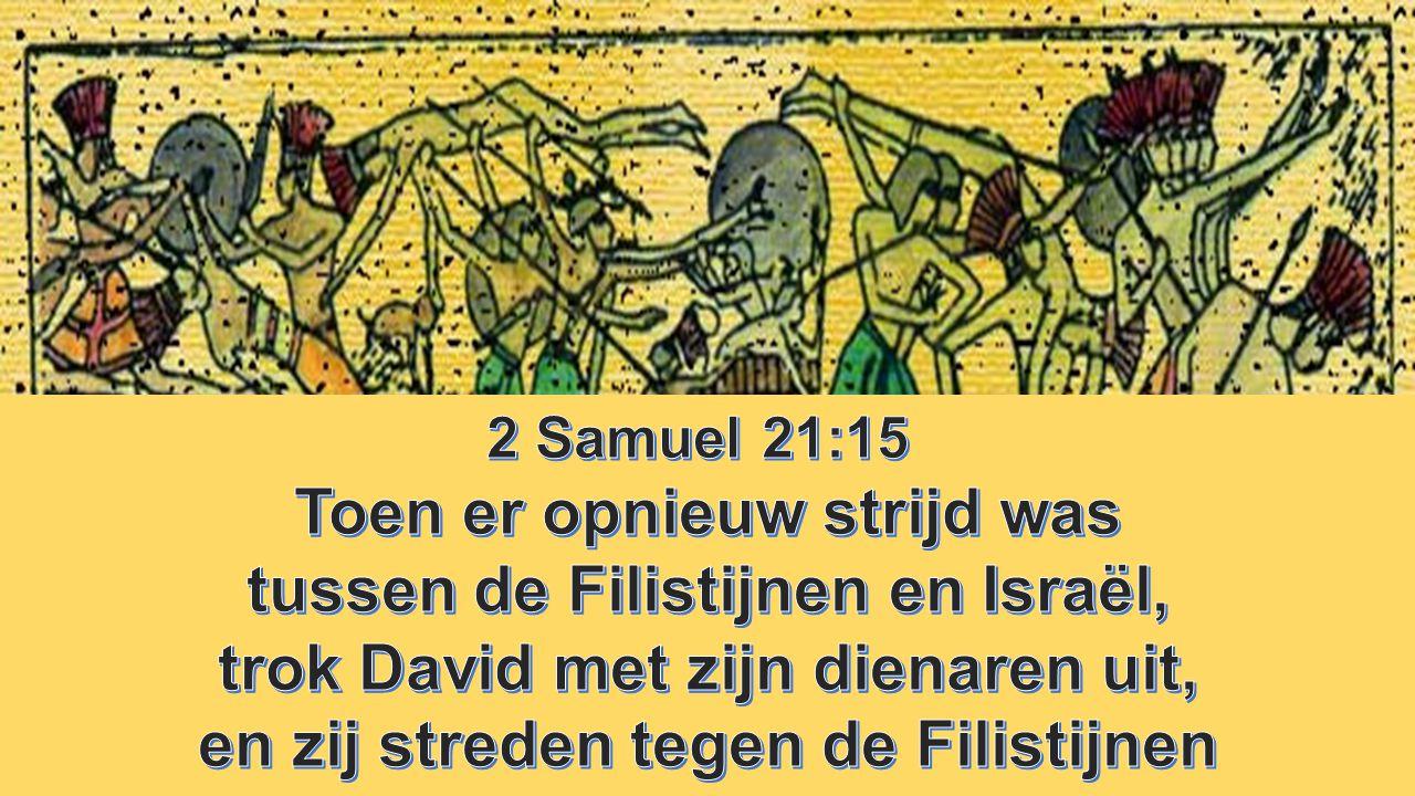 Toen er opnieuw strijd was tussen de Filistijnen en Israël,