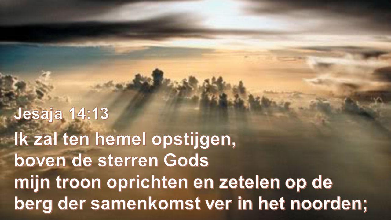 Ik zal ten hemel opstijgen, boven de sterren Gods