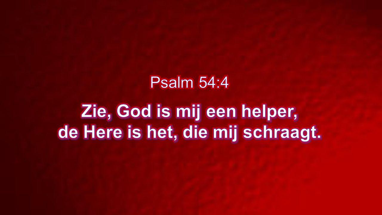 Zie, God is mij een helper, de Here is het, die mij schraagt.