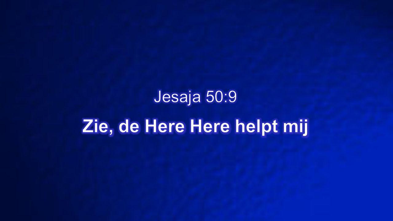 Zie, de Here Here helpt mij