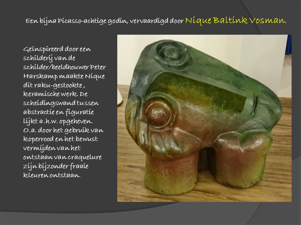 Een bijna Picasso-achtige godin, vervaardigd door Nique Baltink Vosman.