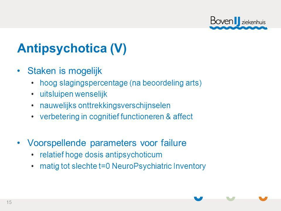 Antipsychotica (V) Staken is mogelijk