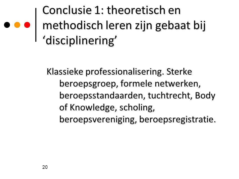 Conclusie 1: theoretisch en methodisch leren zijn gebaat bij 'disciplinering'