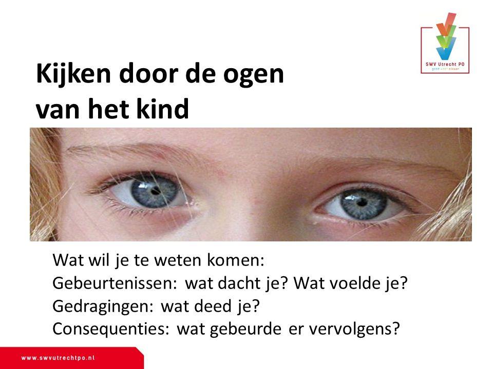 Kijken door de ogen van het kind Wat wil je te weten komen: