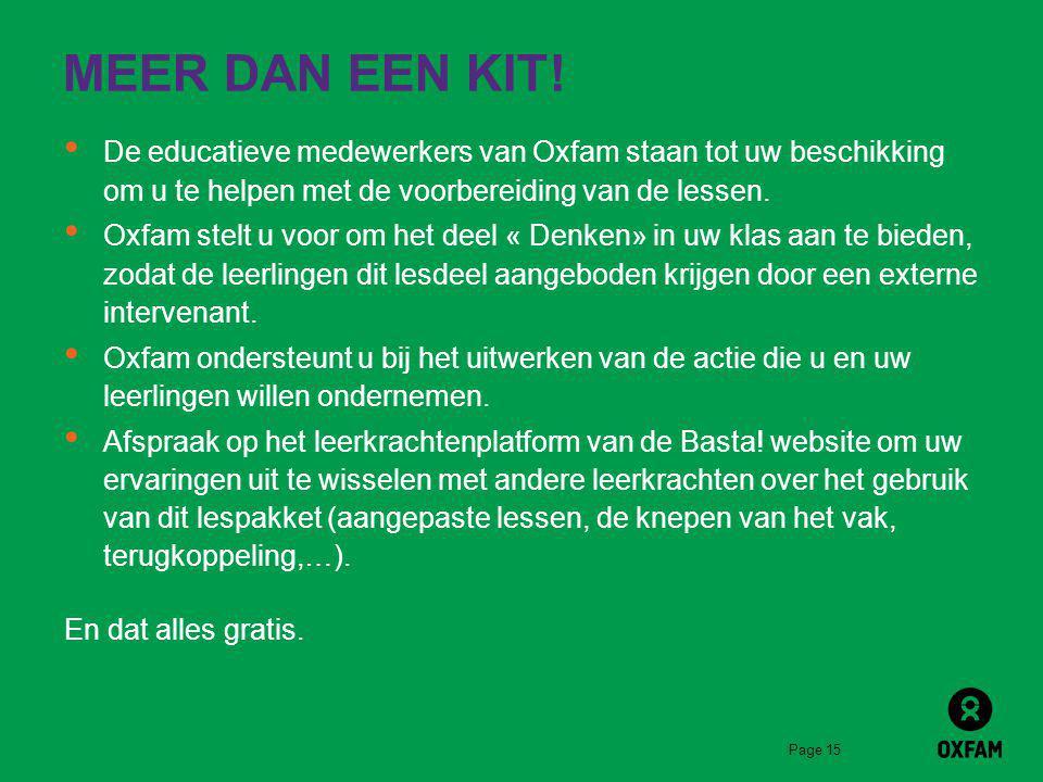 MEER DAN EEN KIT! De educatieve medewerkers van Oxfam staan tot uw beschikking om u te helpen met de voorbereiding van de lessen.