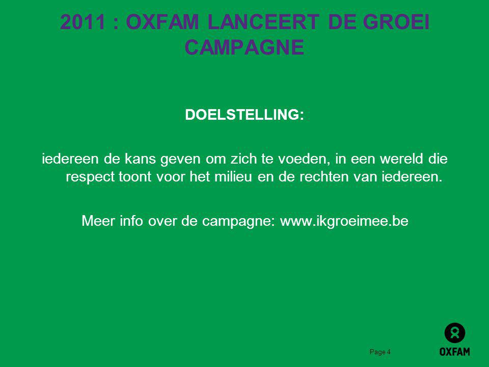 2011 : OXFAM LANCEERT DE GROEI CAMPAGNE
