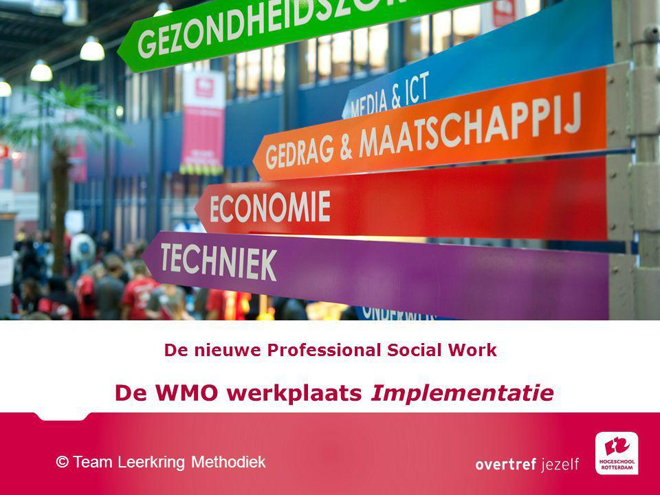 De nieuwe Professional Social Work De WMO werkplaats Implementatie
