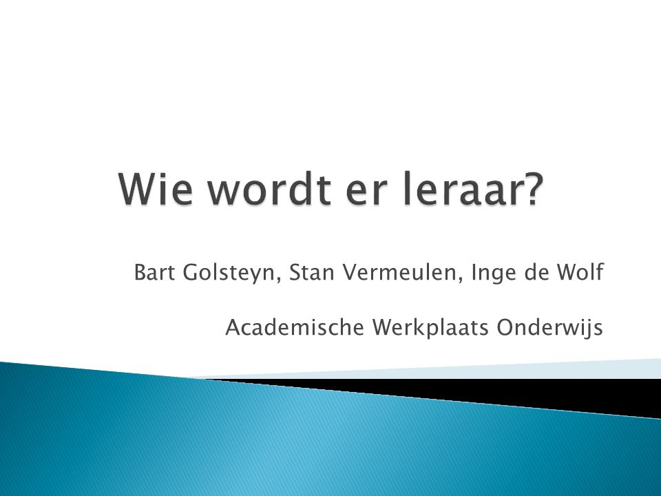 Wie wordt er leraar Bart Golsteyn, Stan Vermeulen, Inge de Wolf