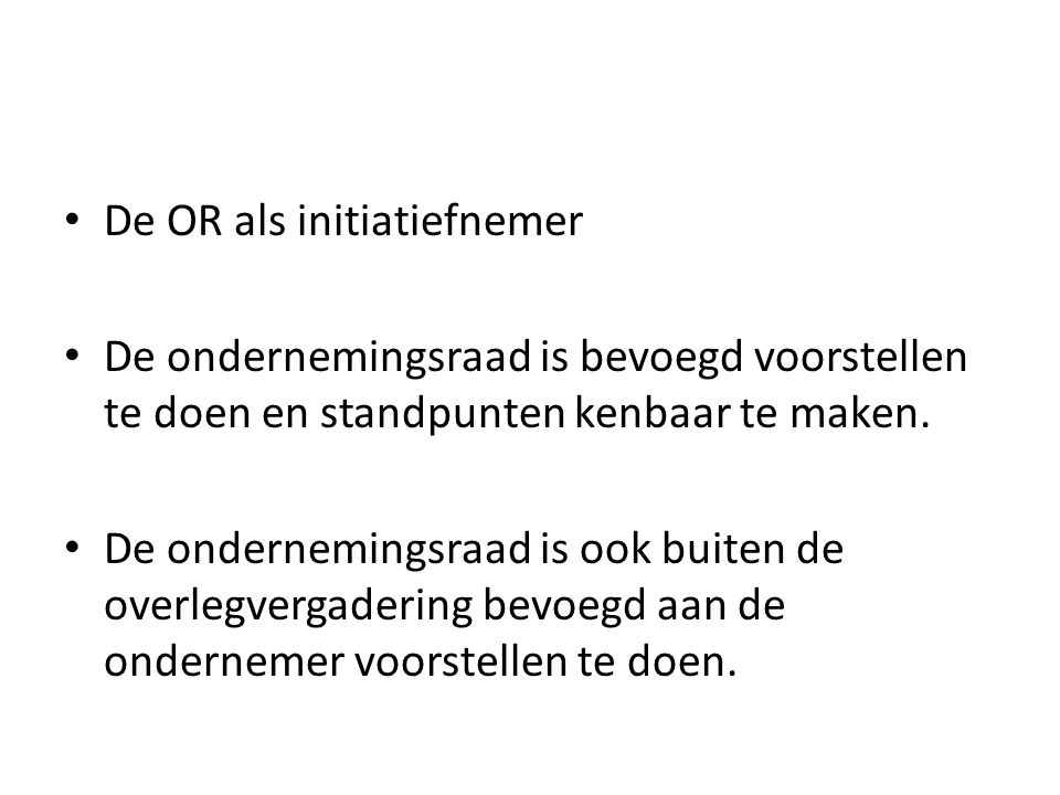 De OR als initiatiefnemer