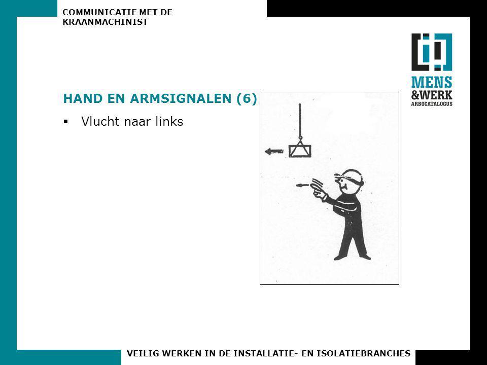 HAND EN ARMSIGNALEN (6) Vlucht naar links