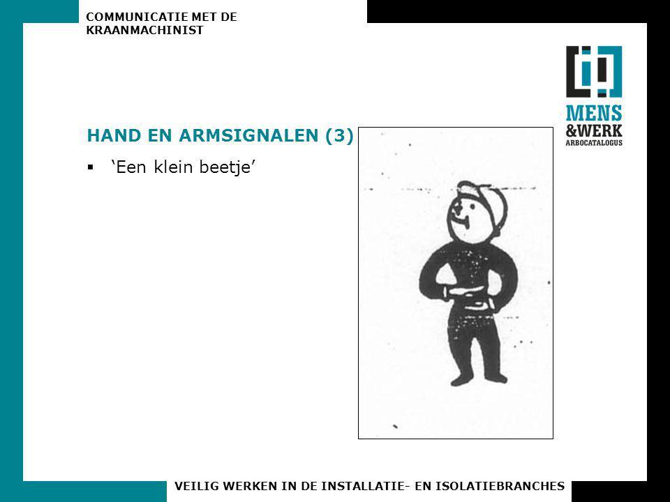 HAND EN ARMSIGNALEN (3) 'Een klein beetje'
