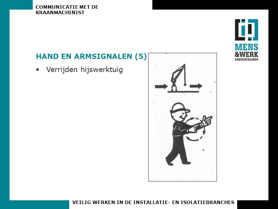 HAND EN ARMSIGNALEN (5) Verrijden hijswerktuig