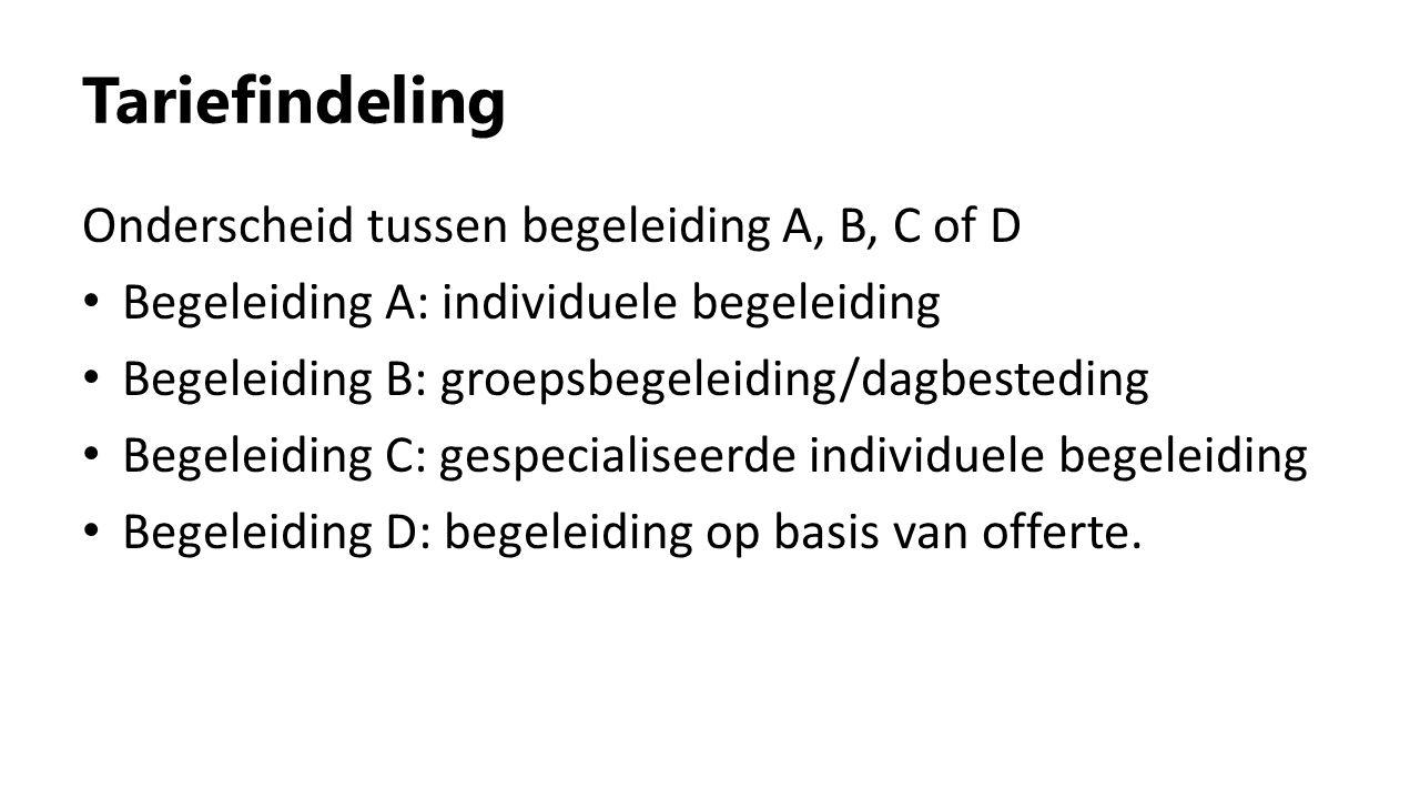 Tariefindeling Onderscheid tussen begeleiding A, B, C of D