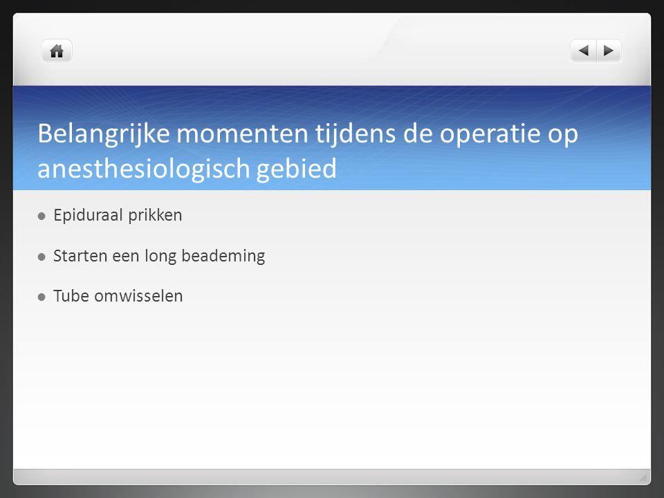 Belangrijke momenten tijdens de operatie op anesthesiologisch gebied