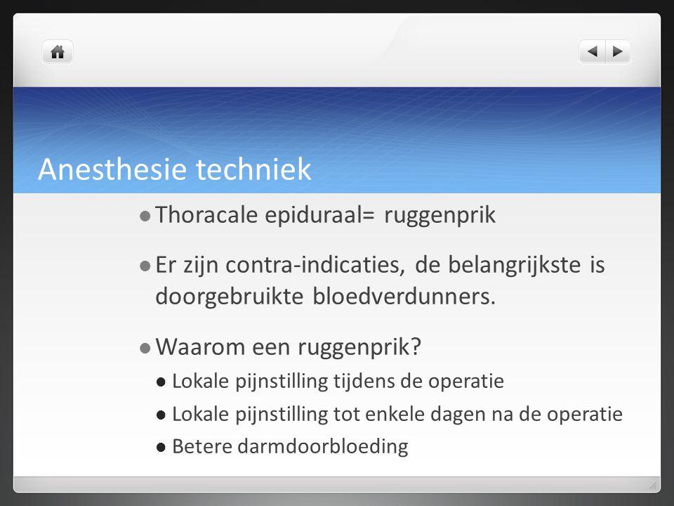 Anesthesie techniek Thoracale epiduraal= ruggenprik
