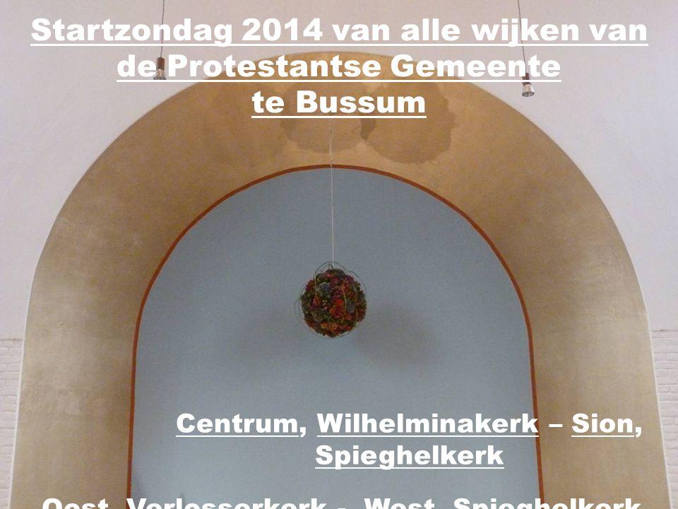 Startzondag 2014 van alle wijken van de Protestantse Gemeente te Bussum