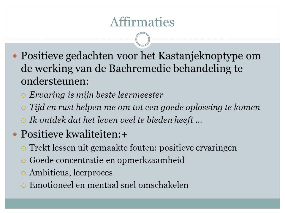Affirmaties Positieve gedachten voor het Kastanjeknoptype om de werking van de Bachremedie behandeling te ondersteunen:
