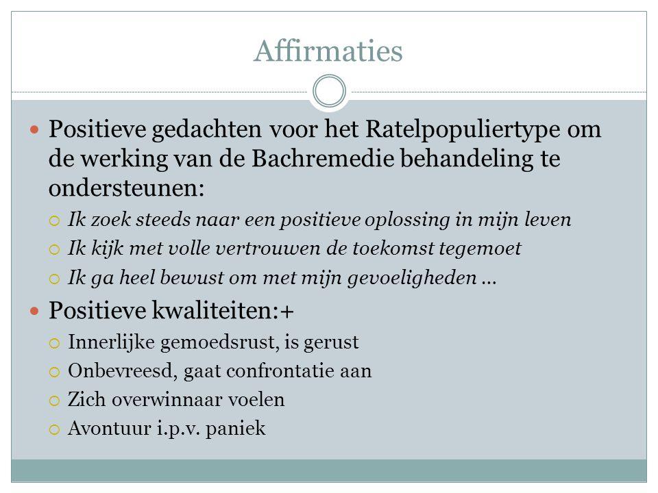 Affirmaties Positieve gedachten voor het Ratelpopuliertype om de werking van de Bachremedie behandeling te ondersteunen: