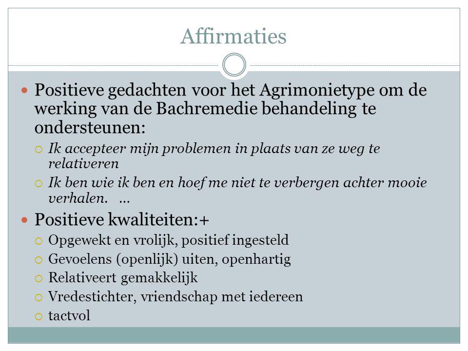 Affirmaties Positieve gedachten voor het Agrimonietype om de werking van de Bachremedie behandeling te ondersteunen:
