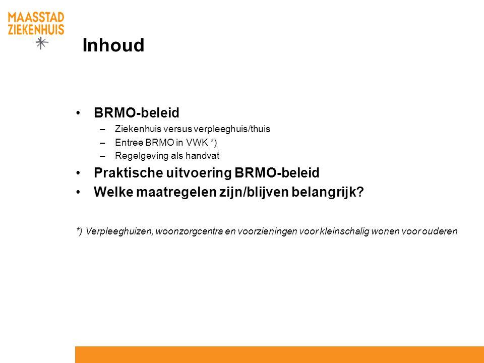 Inhoud BRMO-beleid Praktische uitvoering BRMO-beleid