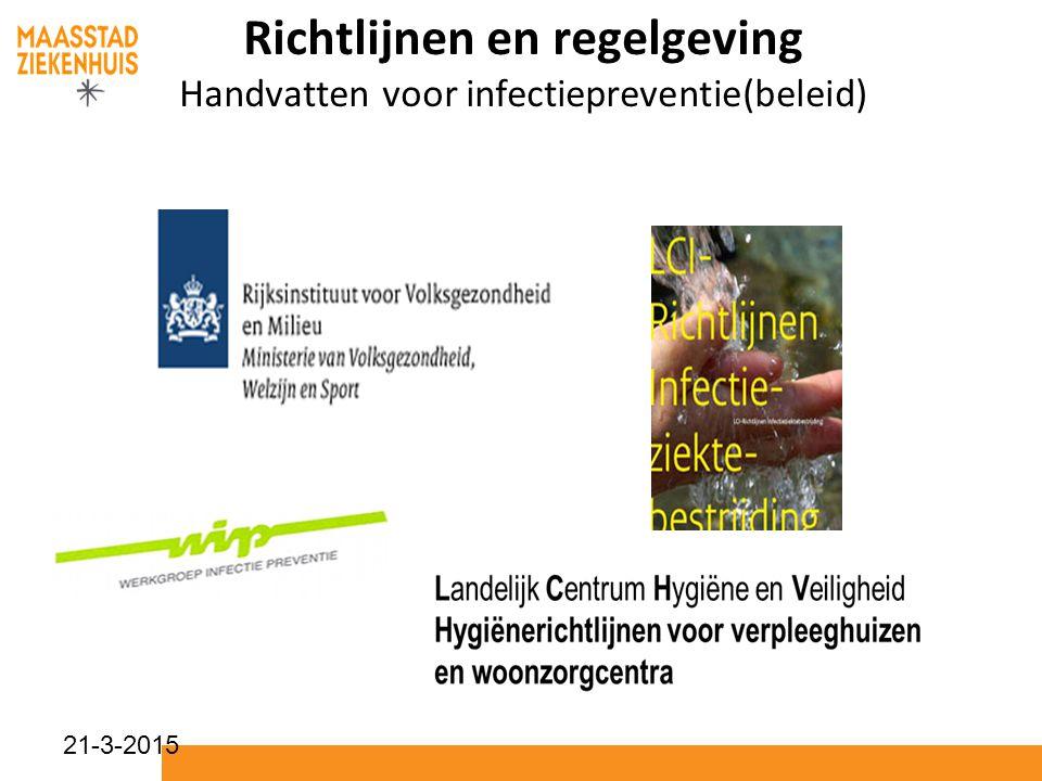 Richtlijnen en regelgeving Handvatten voor infectiepreventie(beleid)