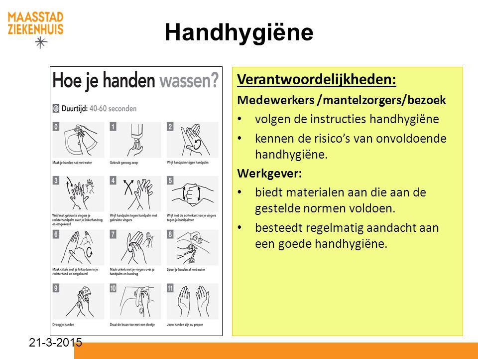 Handhygiëne Verantwoordelijkheden: Medewerkers /mantelzorgers/bezoek