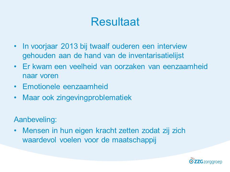 Resultaat In voorjaar 2013 bij twaalf ouderen een interview gehouden aan de hand van de inventarisatielijst.