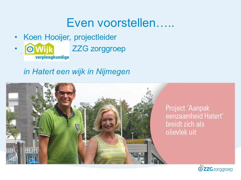 Even voorstellen….. Koen Hooijer, projectleider ZZG zorggroep