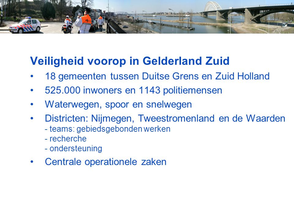 Veiligheid voorop in Gelderland Zuid