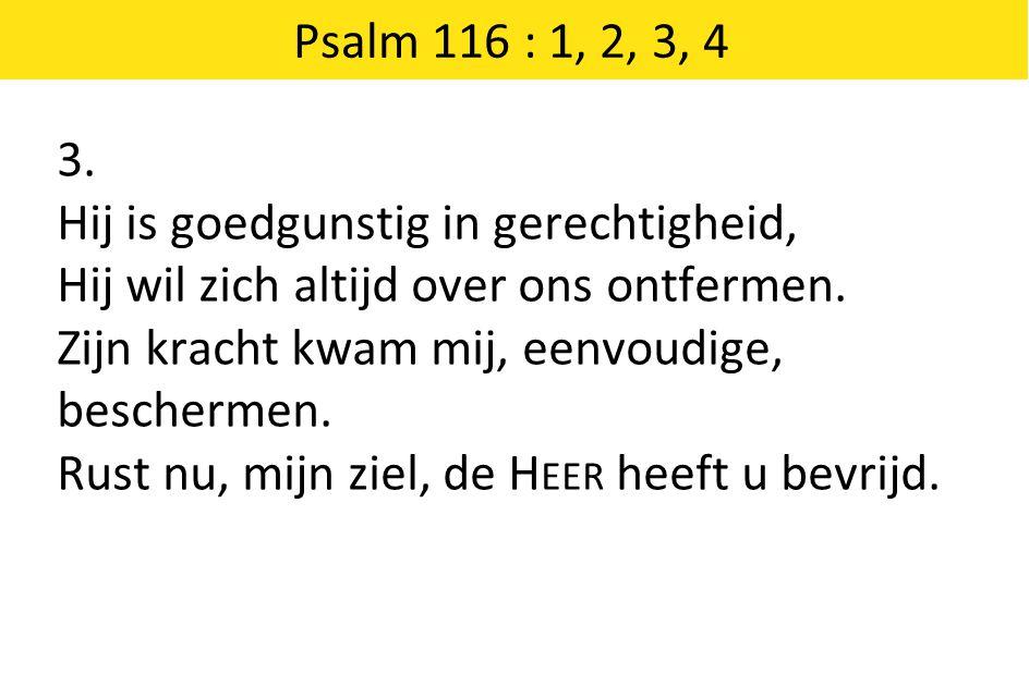 Psalm 116 : 1, 2, 3, 4