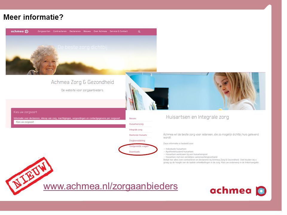 Meer informatie www.achmea.nl/zorgaanbieders