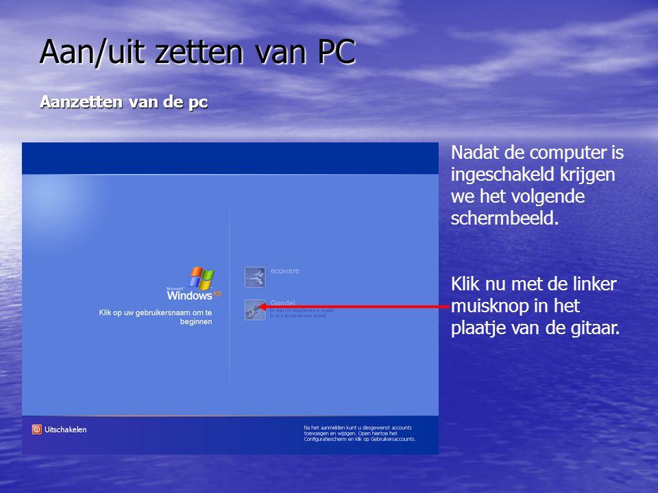 Aan/uit zetten van PC Aanzetten van de pc. Nadat de computer is ingeschakeld krijgen we het volgende schermbeeld.