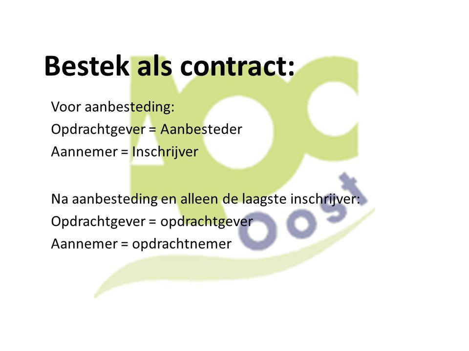 Bestek als contract: Voor aanbesteding: Opdrachtgever = Aanbesteder