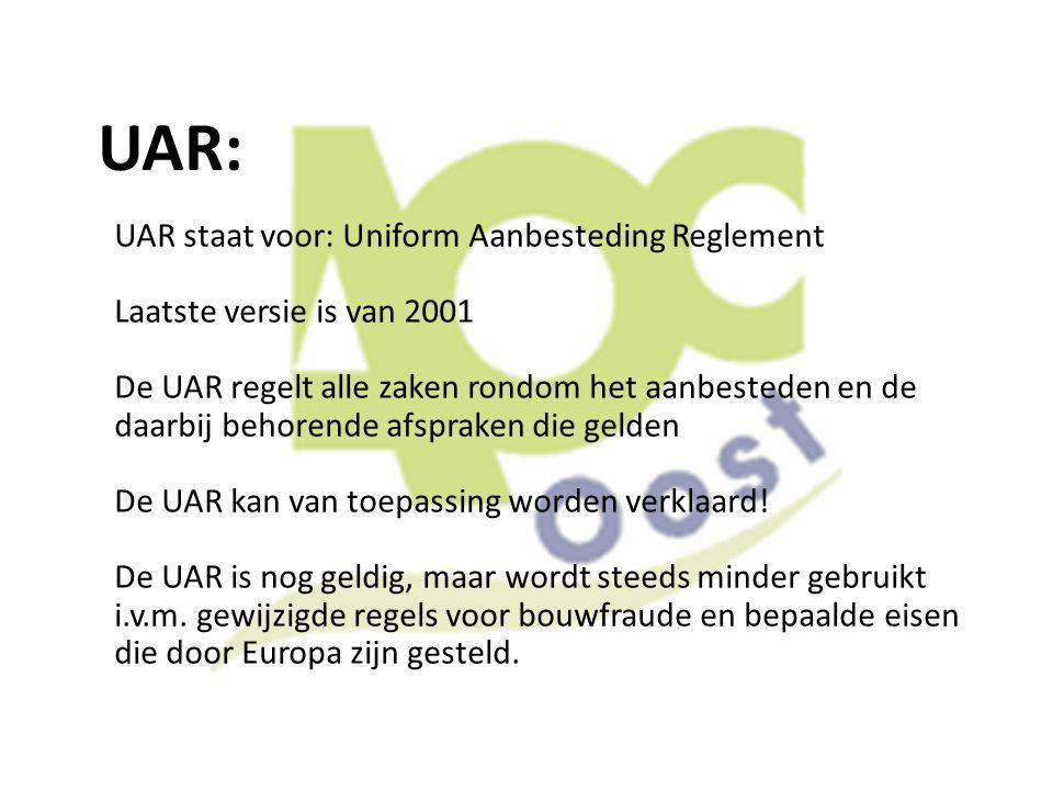 UAR: UAR staat voor: Uniform Aanbesteding Reglement