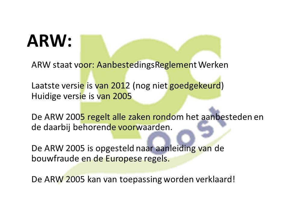 ARW: ARW staat voor: AanbestedingsReglement Werken