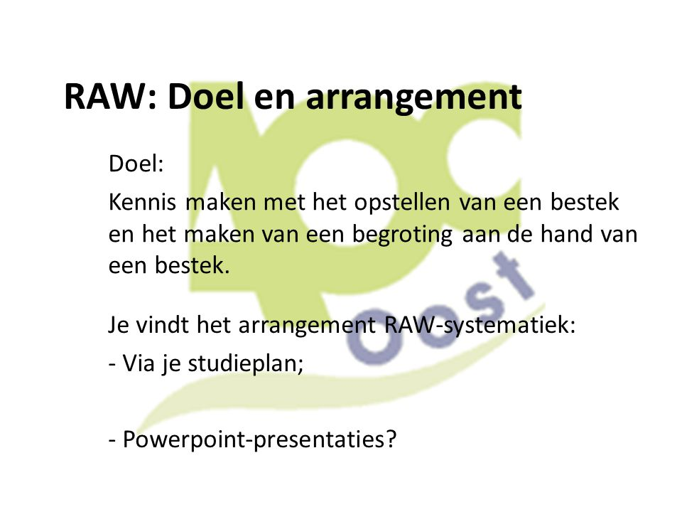 RAW: Doel en arrangement