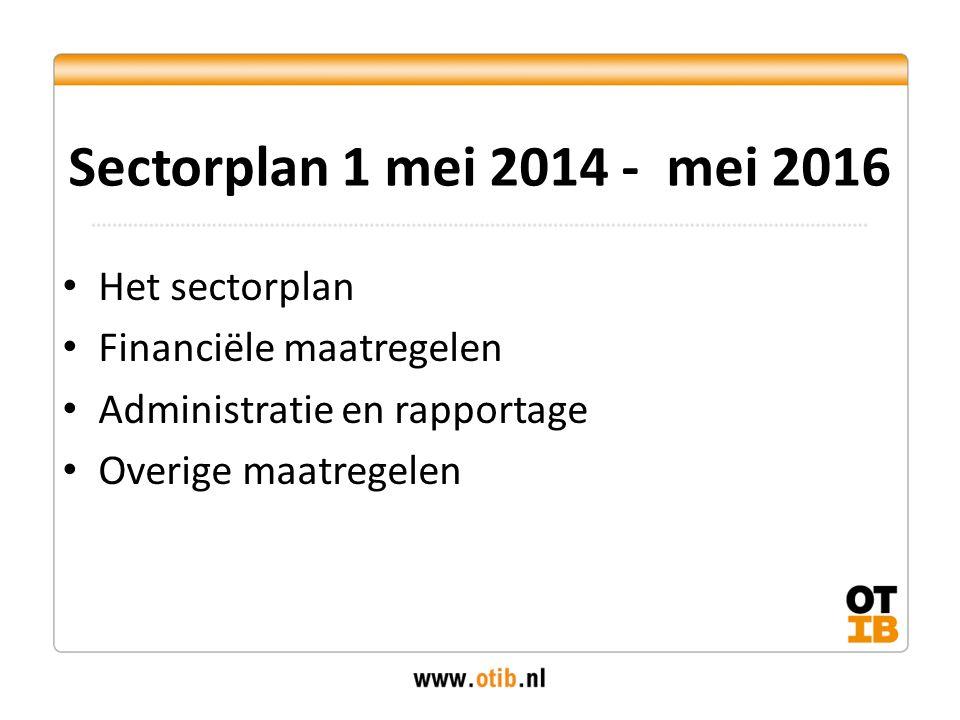 Sectorplan 1 mei 2014 - mei 2016 Het sectorplan Financiële maatregelen