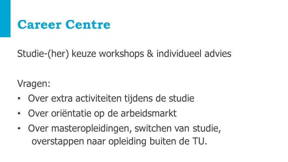 Career Centre Studie-(her) keuze workshops & individueel advies