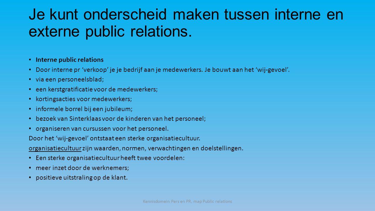 Je kunt onderscheid maken tussen interne en externe public relations.