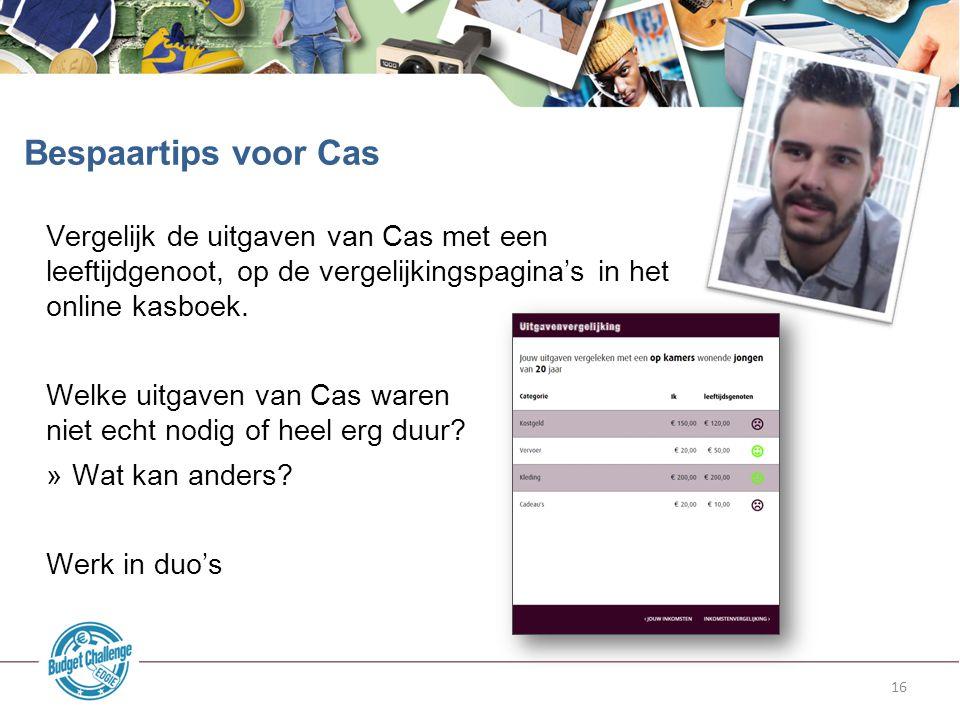 Bespaartips voor Cas Vergelijk de uitgaven van Cas met een leeftijdgenoot, op de vergelijkingspagina's in het online kasboek.