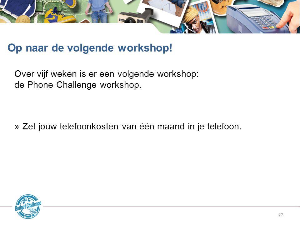 Op naar de volgende workshop!