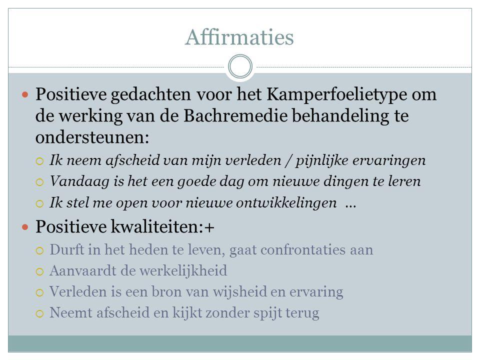 Affirmaties Positieve gedachten voor het Kamperfoelietype om de werking van de Bachremedie behandeling te ondersteunen: