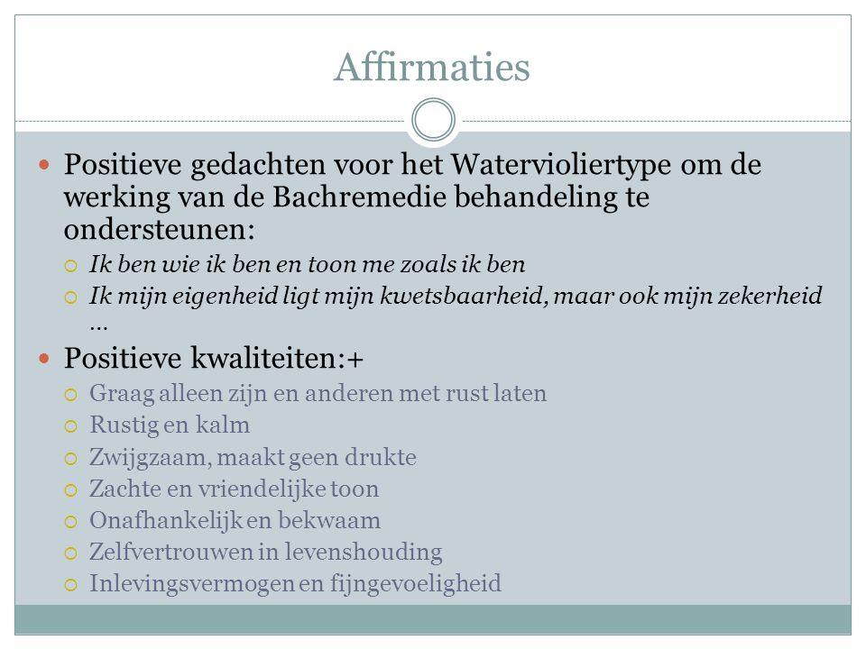 Affirmaties Positieve gedachten voor het Watervioliertype om de werking van de Bachremedie behandeling te ondersteunen: