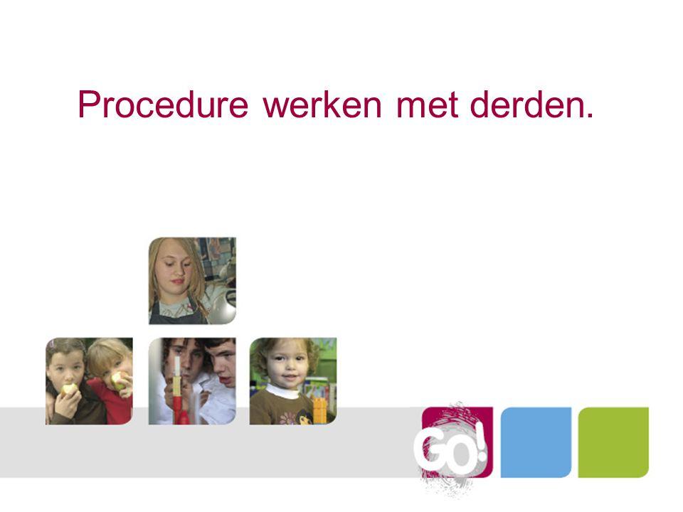 Procedure werken met derden.
