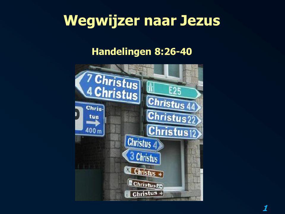 Wegwijzer naar Jezus Handelingen 8:26-40
